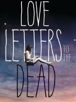 love_letters_to_the_dead_deutsche_ausgabe